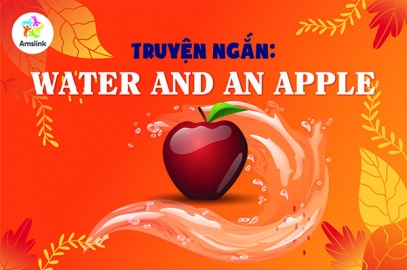 TRUYỆN NGẮN: WATER AND AN APPLE