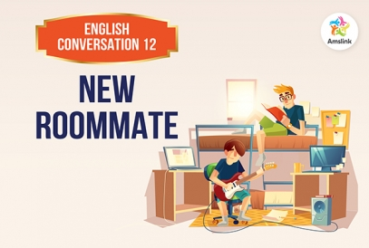 English Conversation Lesson 12: New Roommate