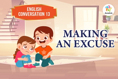 English Conversation 13: Making an Excuse