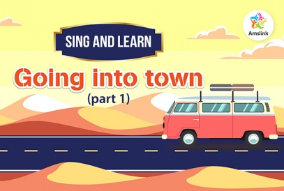 SING AND LEARN: GOING INTO TOWN (Part 1)