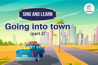 SING AND LEARN: GOING INTO TOWN (Part 2)