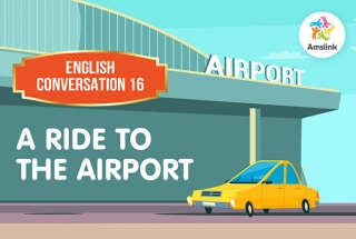 English Conversation 16: A Ride to the Airport