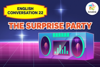 English Conversation 22: The Surprise Party