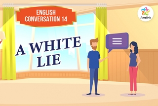 English Conversation Lesson 14: A White Lie