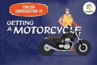 English Conversation 19: Getting a Motorcycle